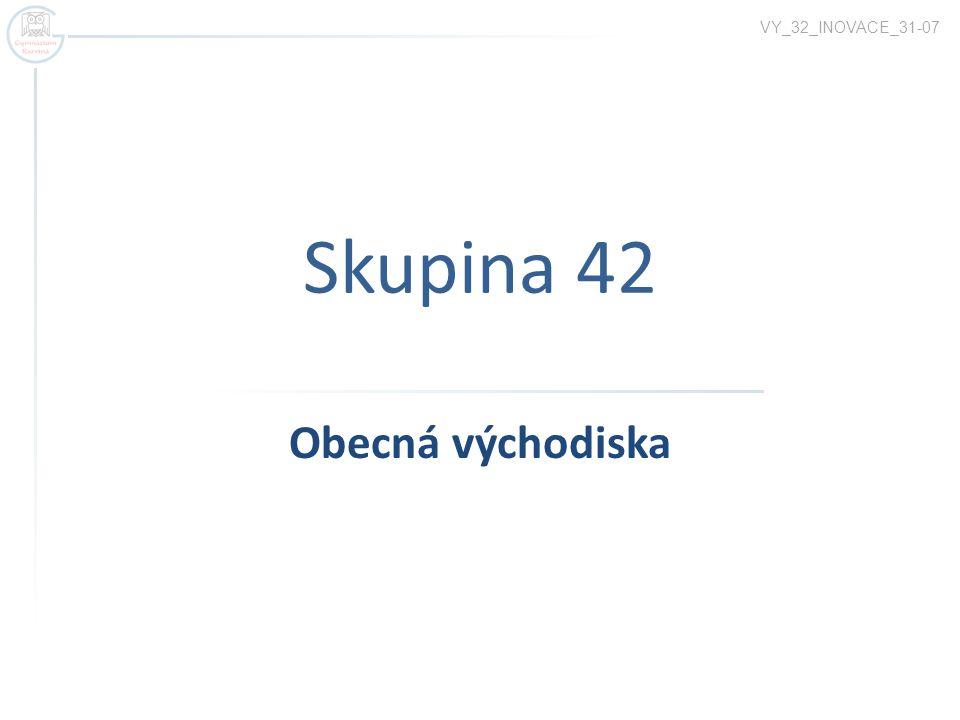 VY_32_INOVACE_31-07 Skupina 42 Obecná východiska