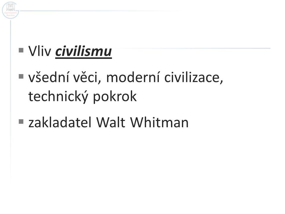 Vliv civilismu všední věci, moderní civilizace, technický pokrok zakladatel Walt Whitman
