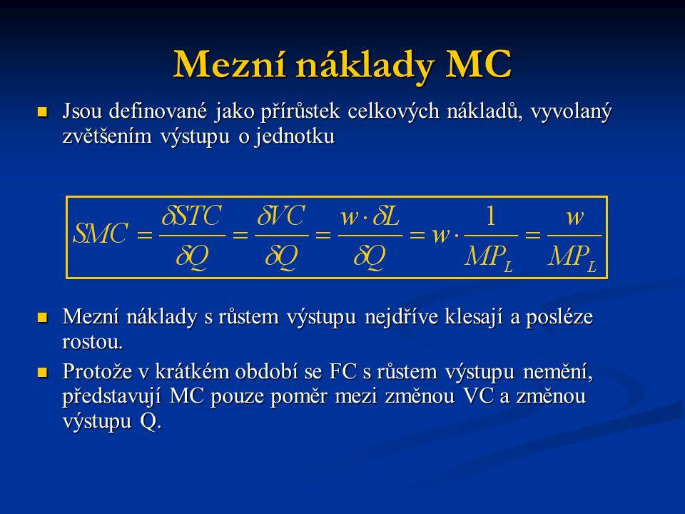 Mezní náklady MC Jsou definované jako přírůstek celkových nákladů, vyvolaný zvětšením výstupu o jednotku.