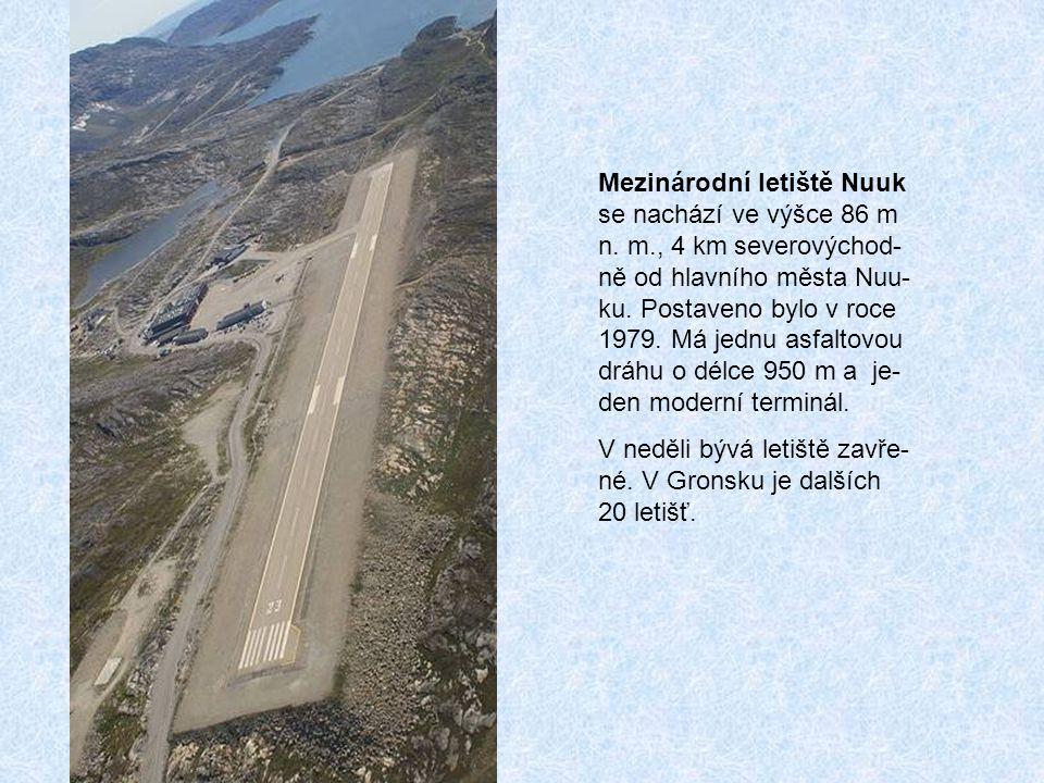 Mezinárodní letiště Nuuk se nachází ve výšce 86 m n. m