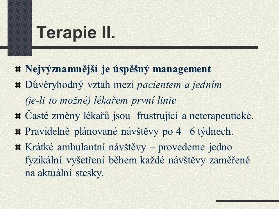 Terapie II. Nejvýznamnější je úspěšný management