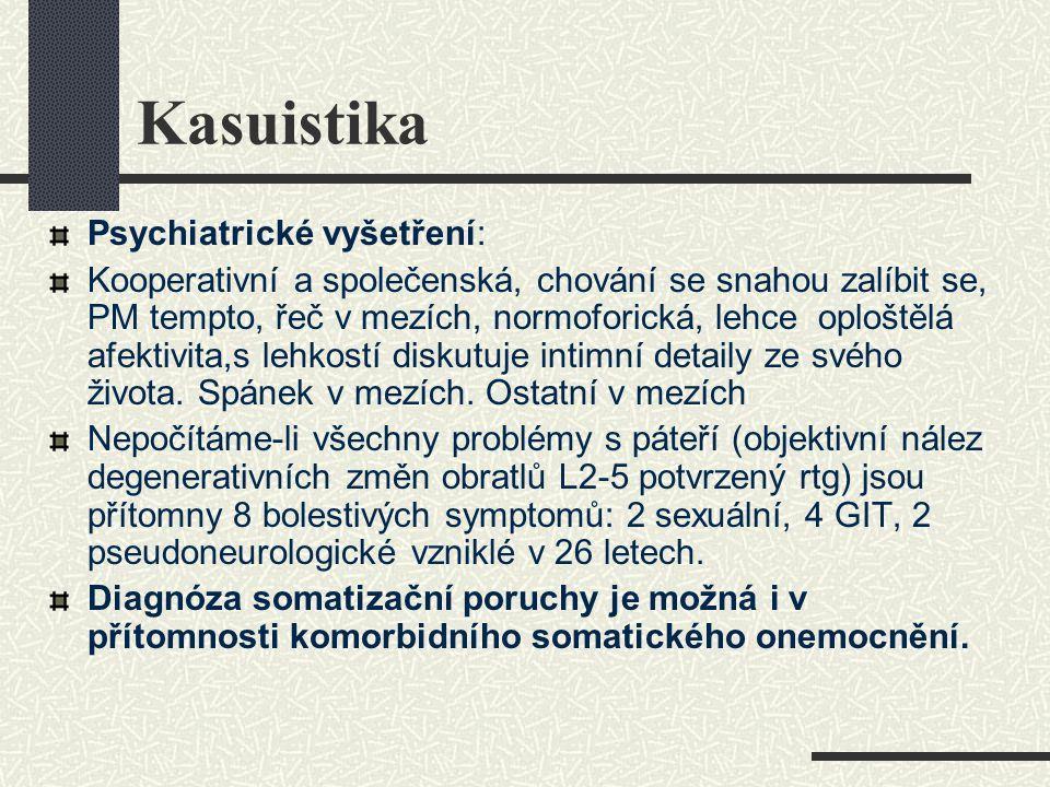 Kasuistika Psychiatrické vyšetření: