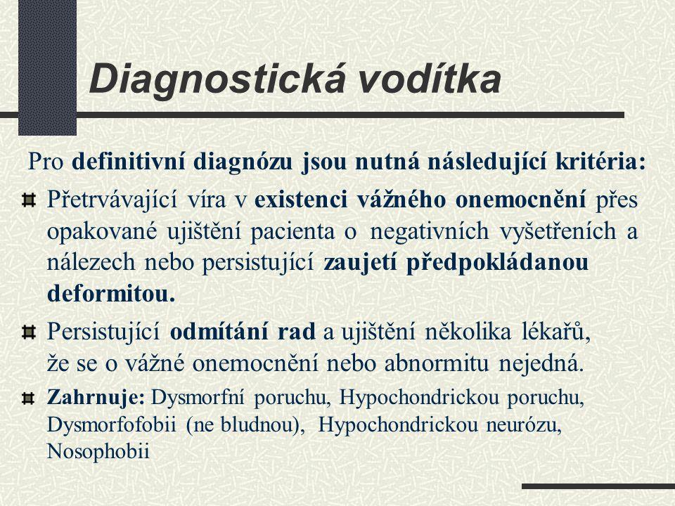 Diagnostická vodítka Pro definitivní diagnózu jsou nutná následující kritéria: