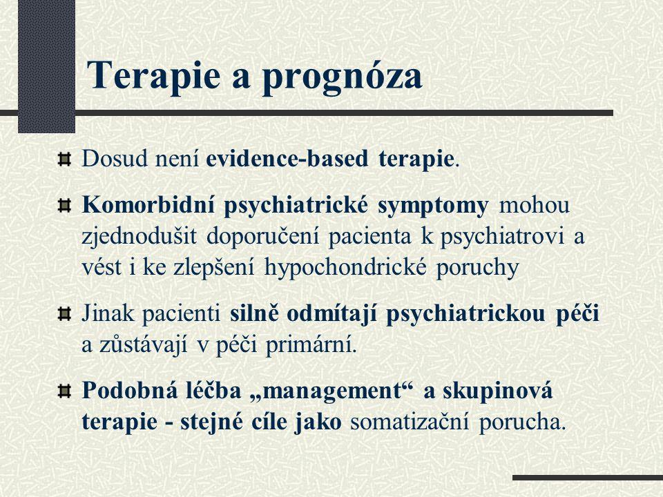 Terapie a prognóza Dosud není evidence-based terapie.