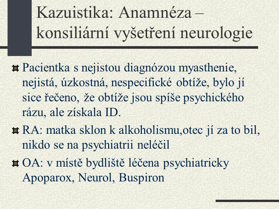 Kazuistika: Anamnéza –konsiliární vyšetření neurologie