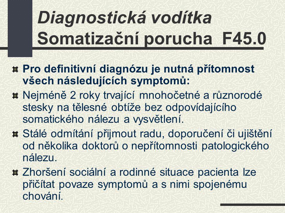 Diagnostická vodítka Somatizační porucha F45.0