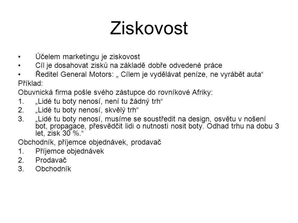 Ziskovost Účelem marketingu je ziskovost
