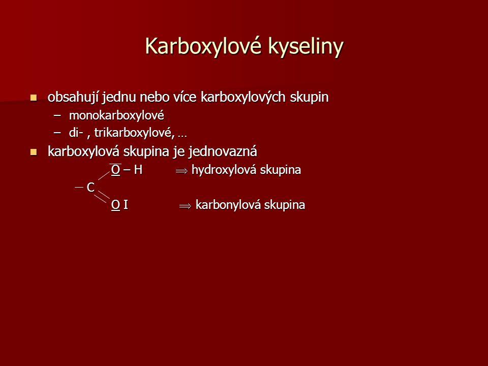 Karboxylové kyseliny obsahují jednu nebo více karboxylových skupin