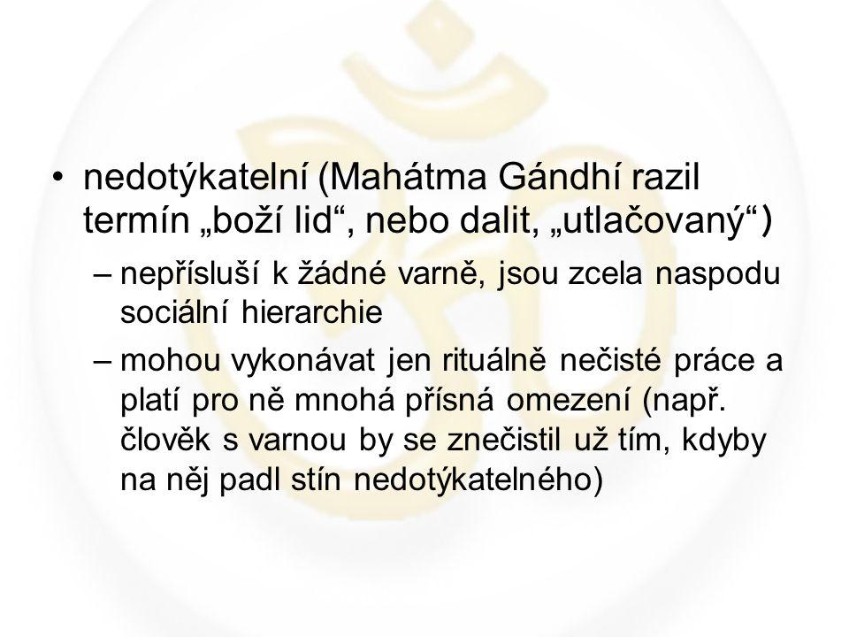 """nedotýkatelní (Mahátma Gándhí razil termín """"boží lid , nebo dalit, """"utlačovaný )"""