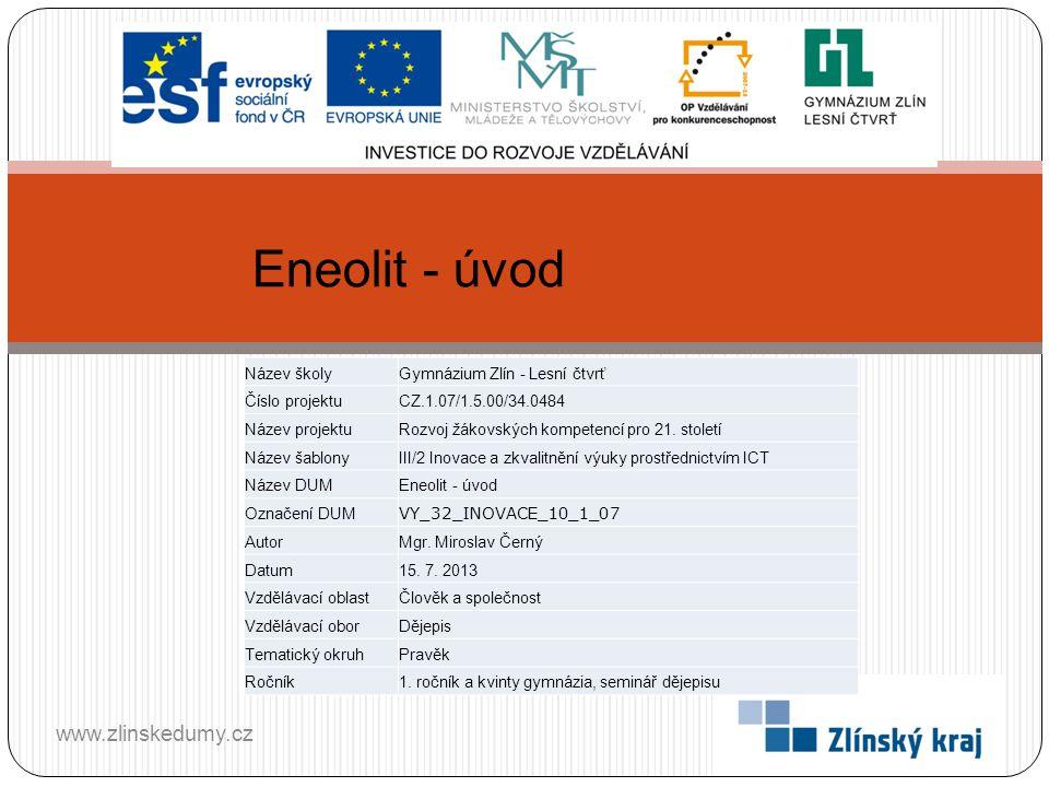 Eneolit - úvod www.zlinskedumy.cz Název školy
