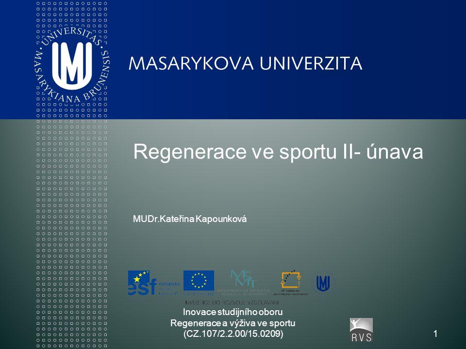 Regenerace ve sportu II- únava MUDr.Kateřina Kapounková