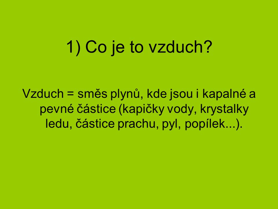 1) Co je to vzduch.