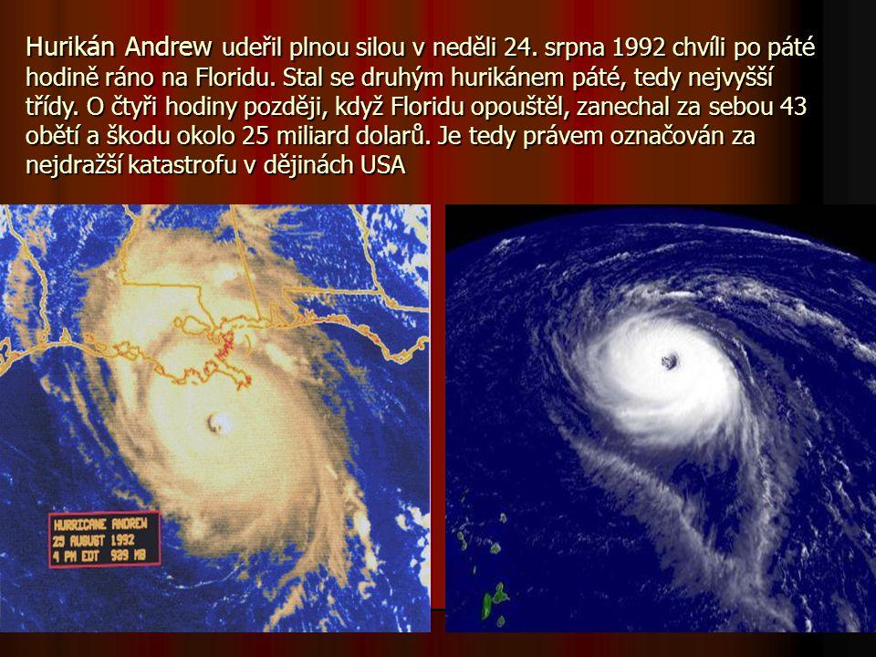 Hurikán Andrew udeřil plnou silou v neděli 24