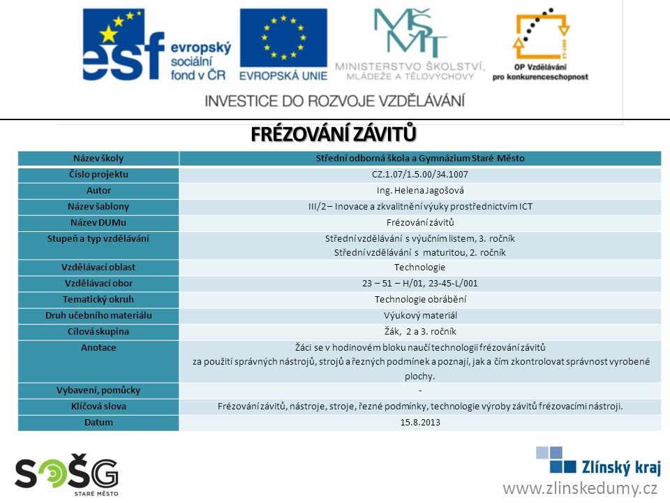 FRÉZOVÁNÍ ZÁVITŮ www.zlinskedumy.cz Název školy