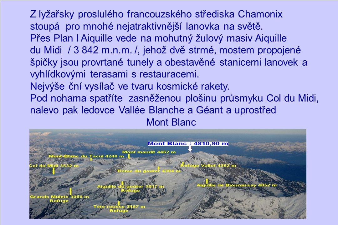 Z lyžařsky proslulého francouzského střediska Chamonix