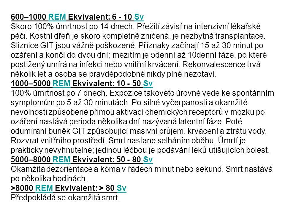 600–1000 REM Ekvivalent: 6 - 10 Sv
