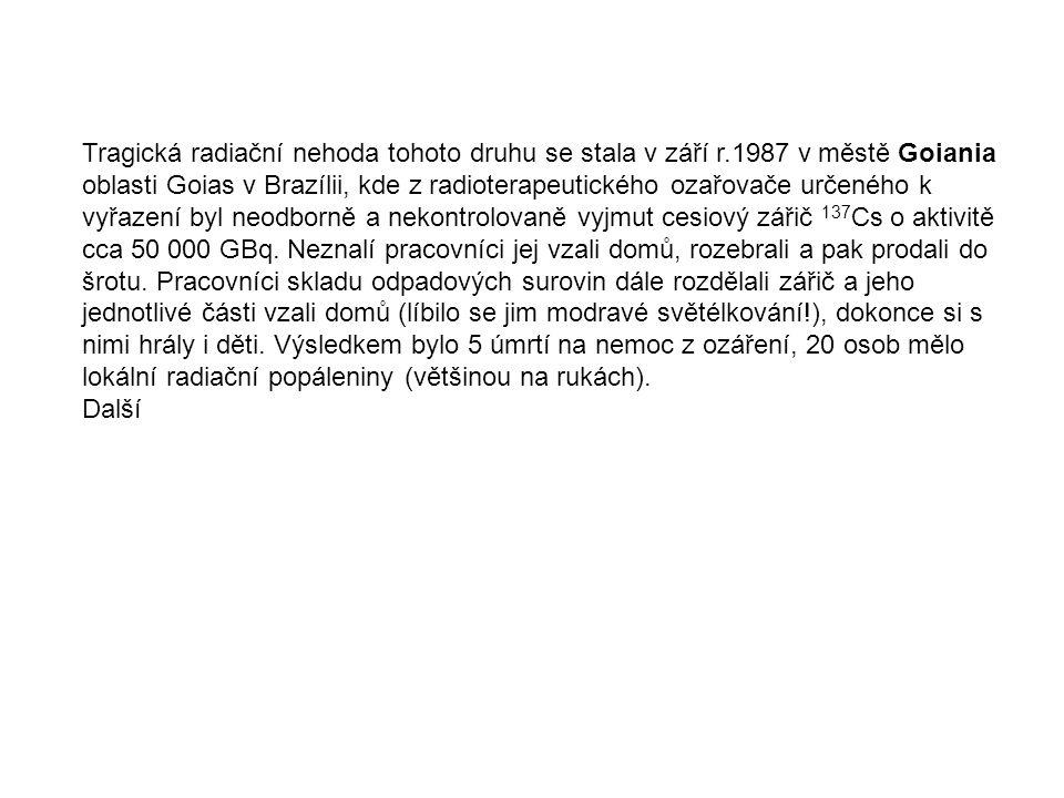 Tragická radiační nehoda tohoto druhu se stala v září r