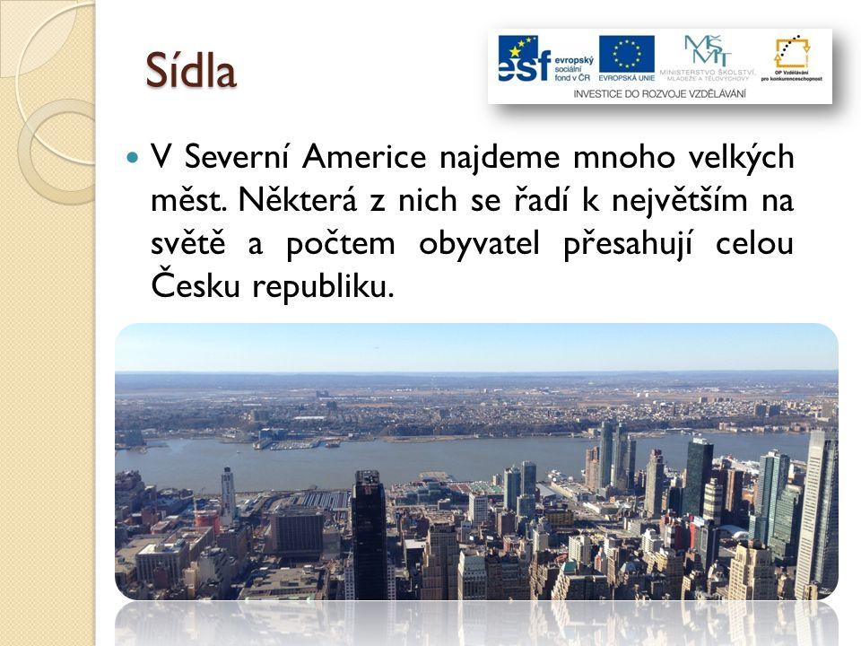 Sídla V Severní Americe najdeme mnoho velkých měst.
