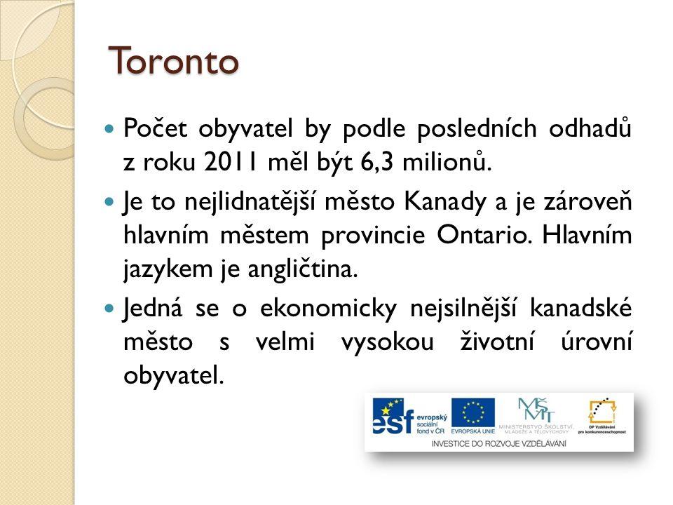 Toronto Počet obyvatel by podle posledních odhadů z roku 2011 měl být 6,3 milionů.