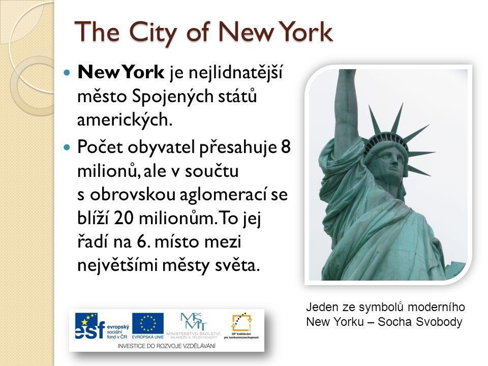 The City of New York New York je nejlidnatější město Spojených států amerických.