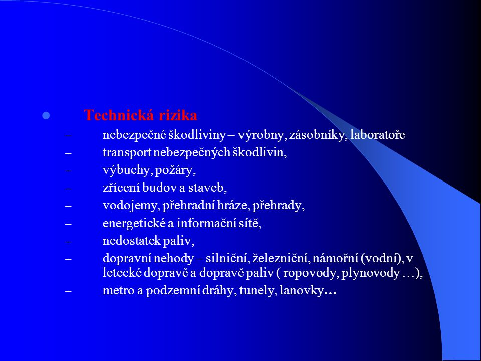Technická rizika nebezpečné škodliviny – výrobny, zásobníky, laboratoře. transport nebezpečných škodlivin,