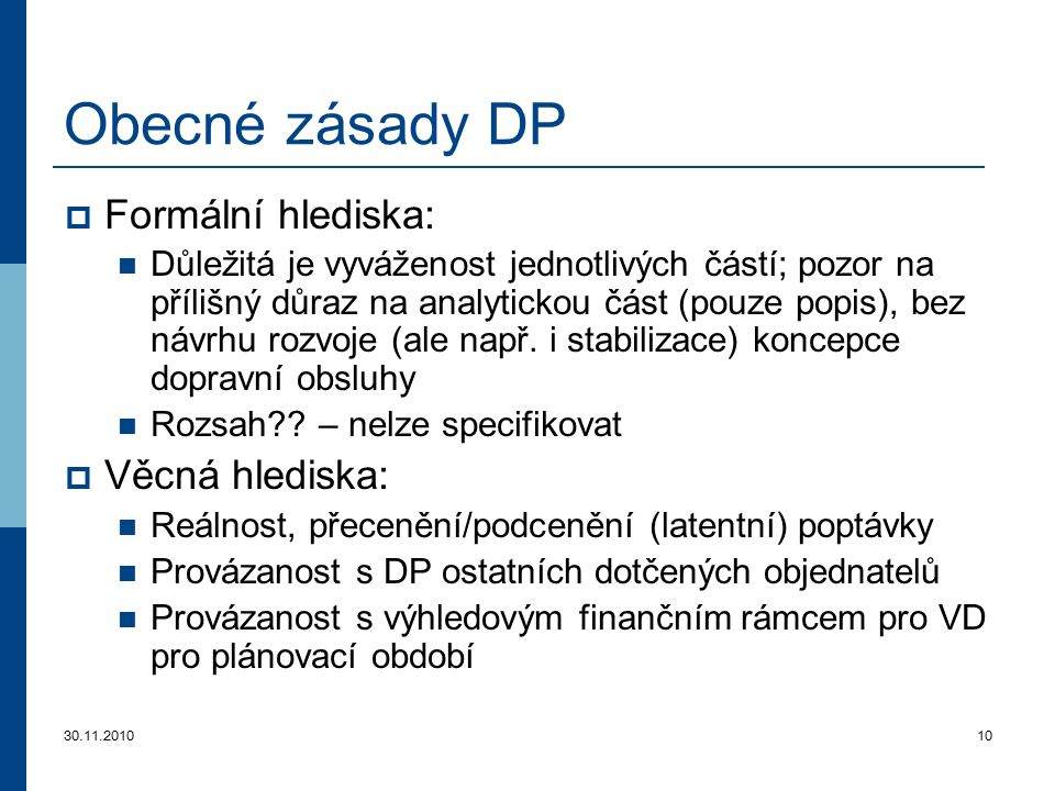 Obecné zásady DP Formální hlediska: Věcná hlediska: