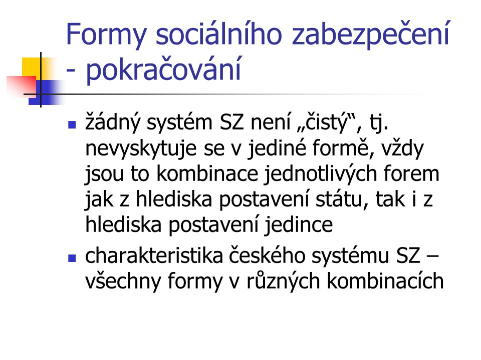 Formy sociálního zabezpečení - pokračování
