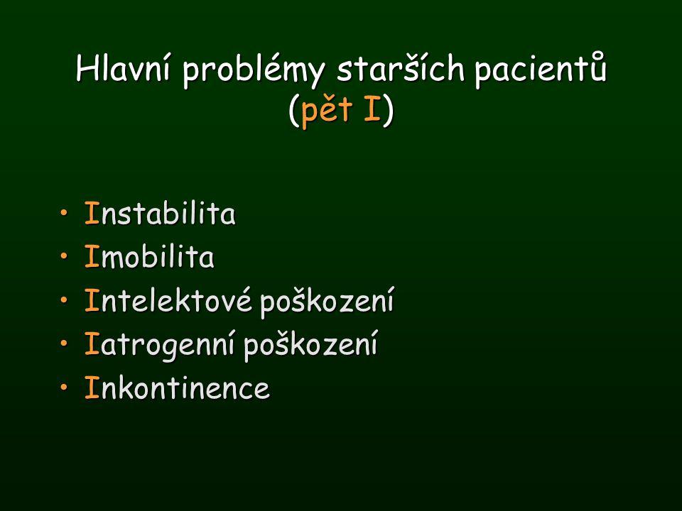Hlavní problémy starších pacientů (pět I)