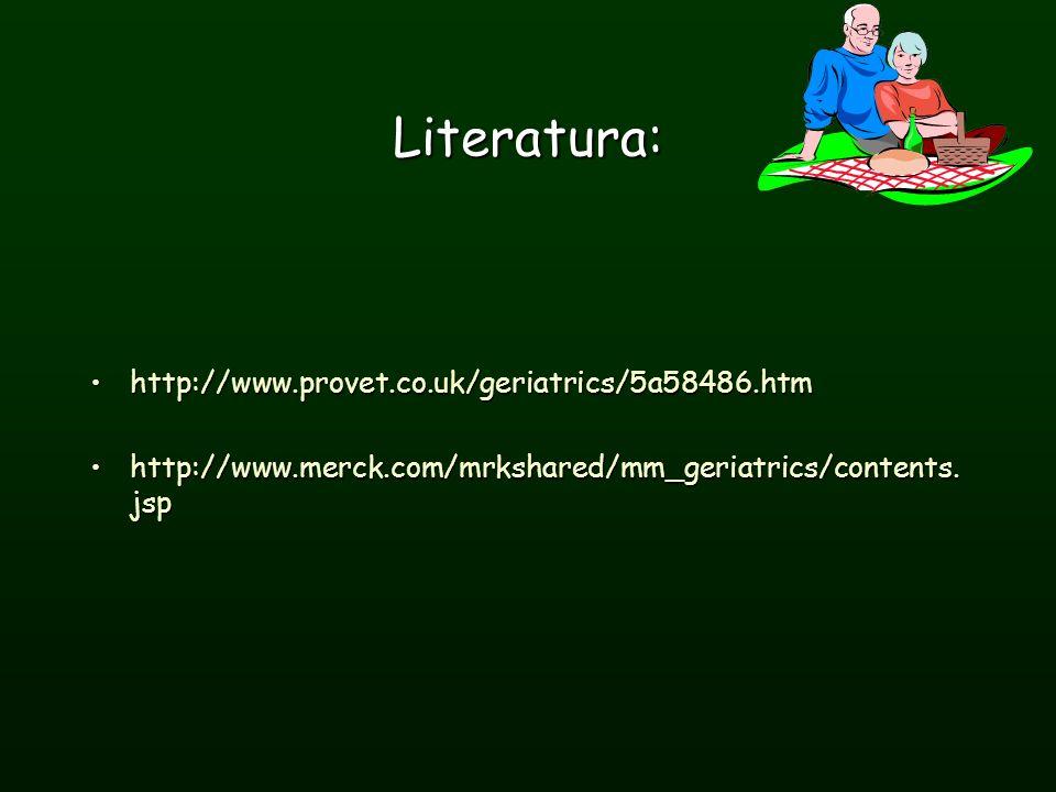 Literatura: http://www.provet.co.uk/geriatrics/5a58486.htm