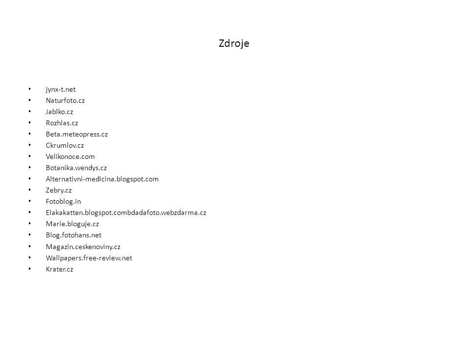 Zdroje jynx-t.net Naturfoto.cz Jablko.cz Rozhlas.cz Beta.meteopress.cz