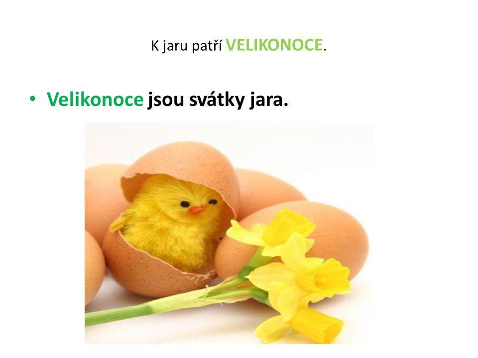 K jaru patří VELIKONOCE.