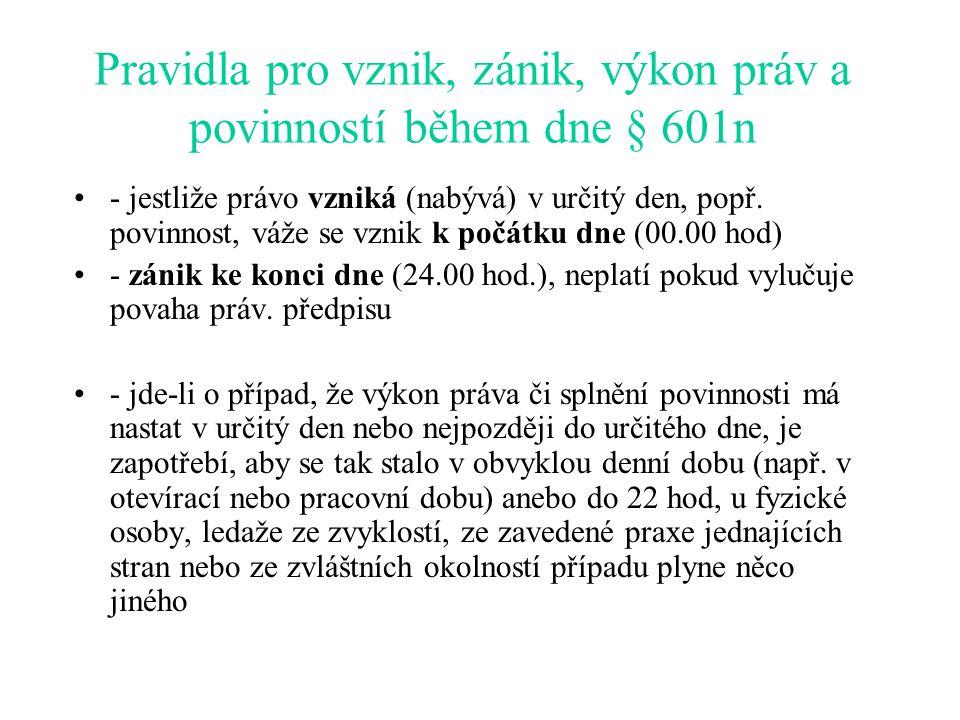 Pravidla pro vznik, zánik, výkon práv a povinností během dne § 601n