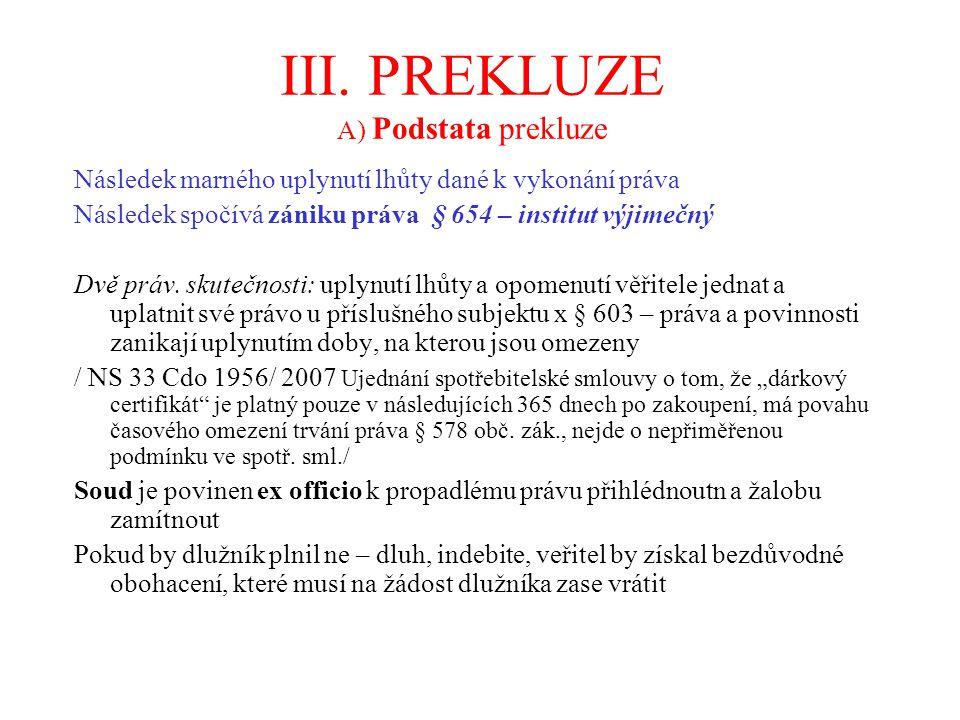 III. PREKLUZE A) Podstata prekluze