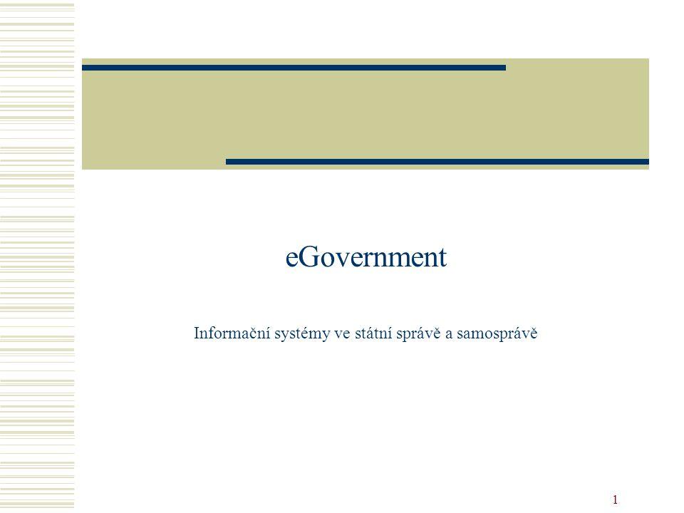 eGovernment Informační systémy ve státní správě a samosprávě