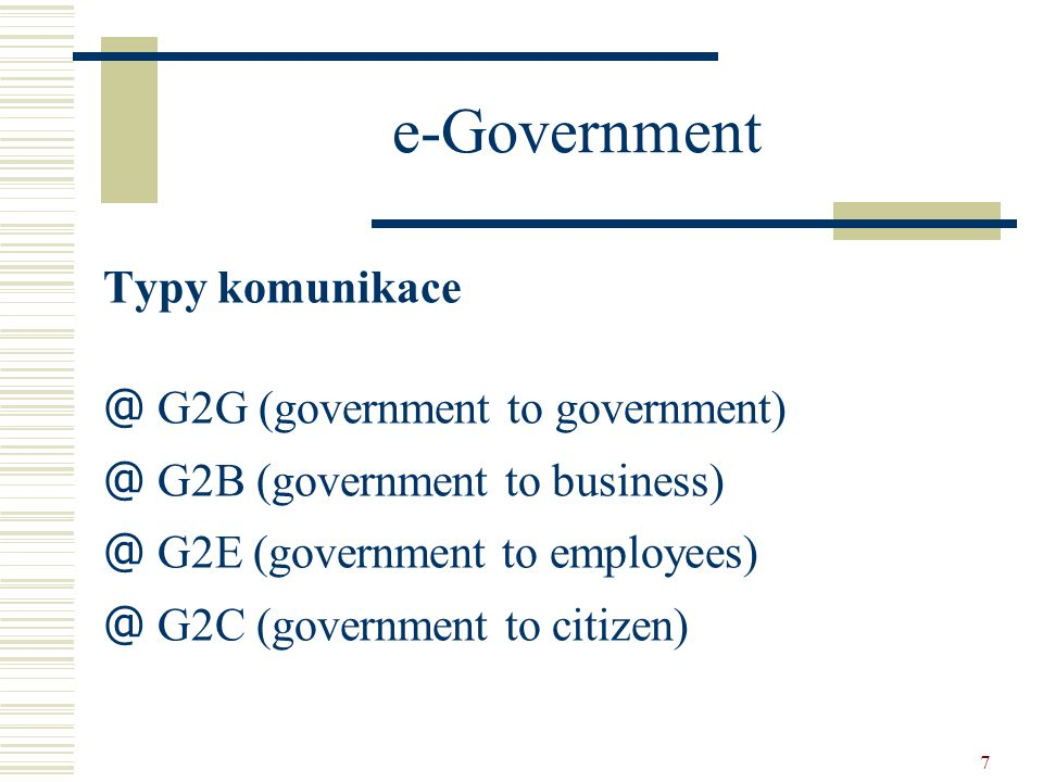 e-Government Typy komunikace G2G (government to government)