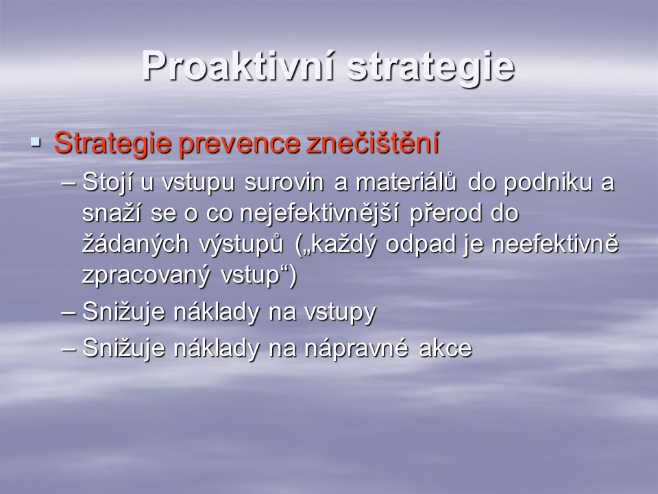 Proaktivní strategie Strategie prevence znečištění