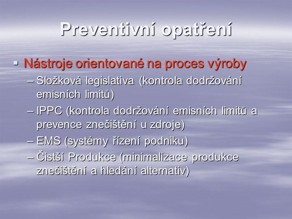 Preventivní opatření Nástroje orientované na proces výroby