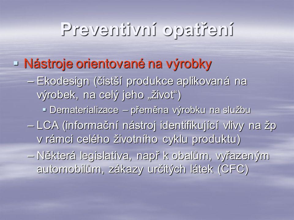 Preventivní opatření Nástroje orientované na výrobky