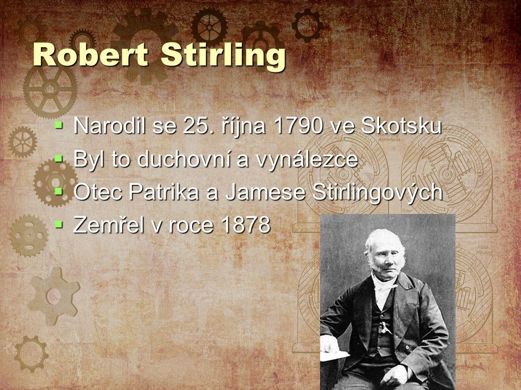 Robert Stirling Narodil se 25. října 1790 ve Skotsku