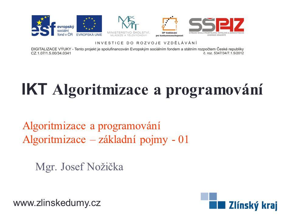 Algoritmizace a programování Algoritmizace – základní pojmy - 01