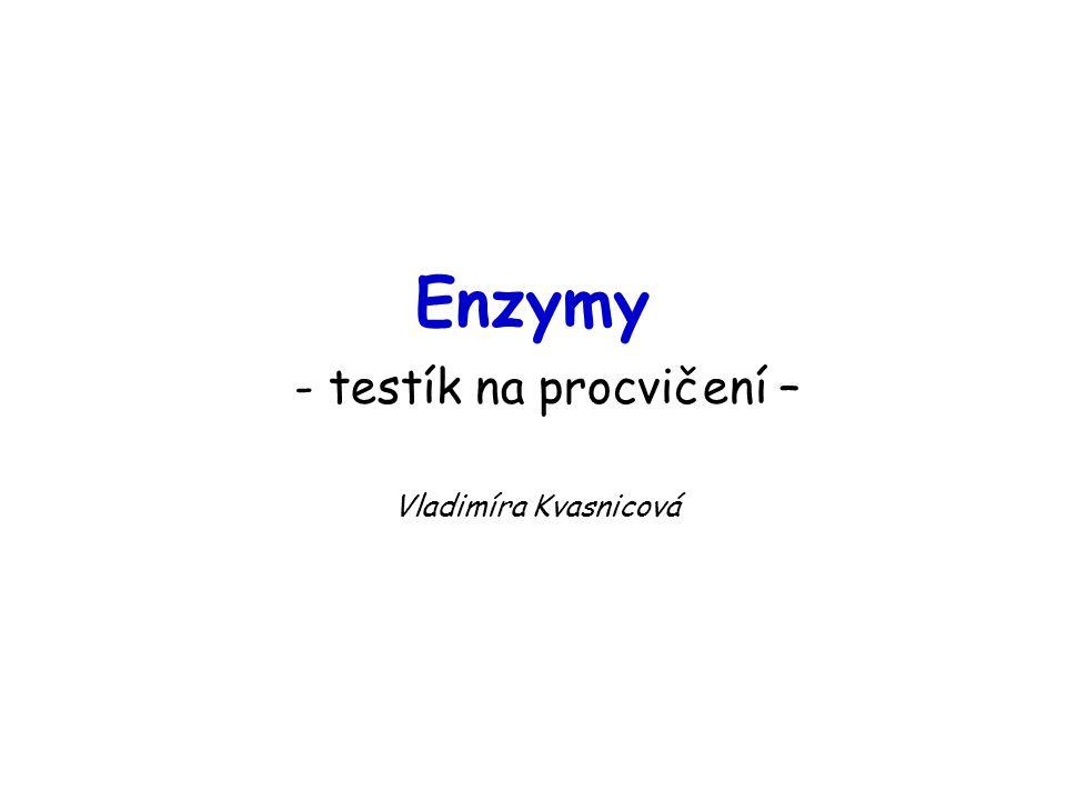 Enzymy - testík na procvičení –