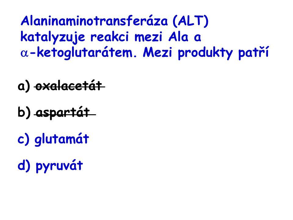 Alaninaminotransferáza (ALT) katalyzuje reakci mezi Ala a -ketoglutarátem. Mezi produkty patří