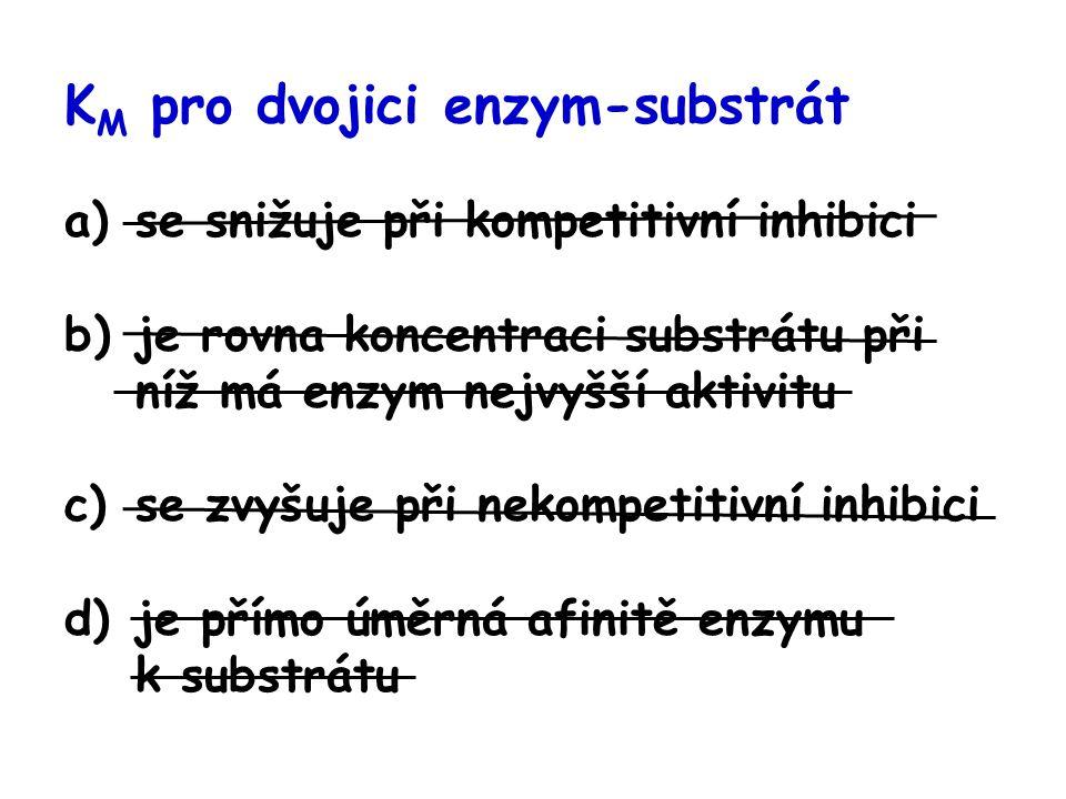 KM pro dvojici enzym-substrát