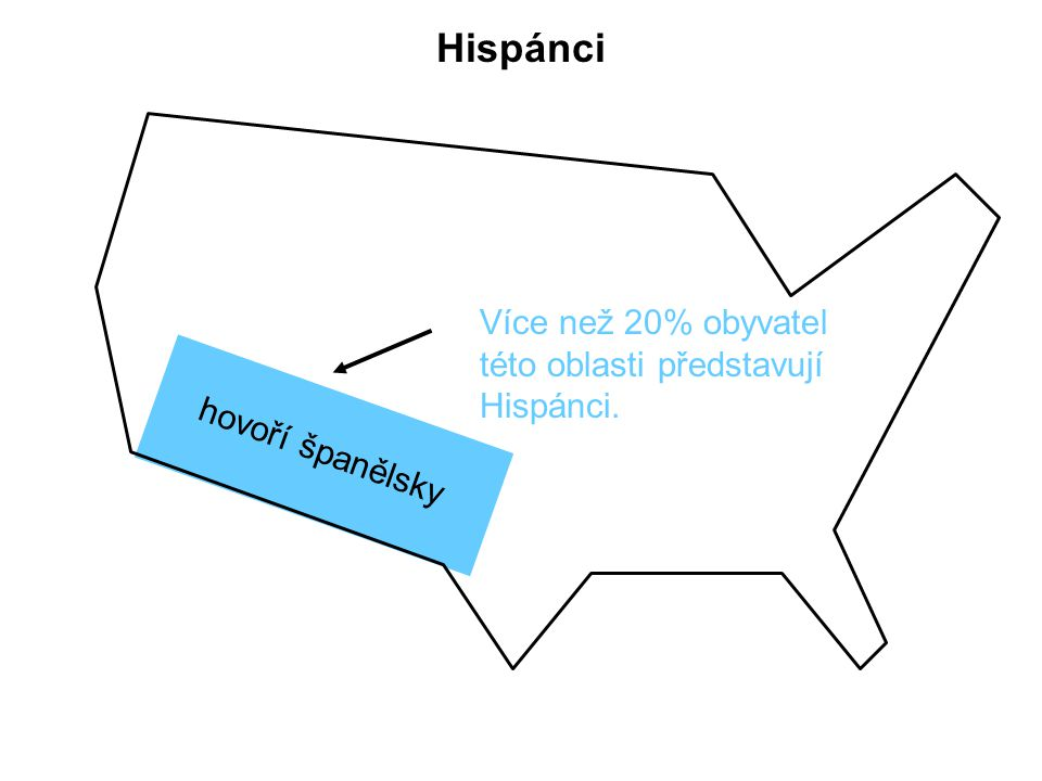 Hispánci Více než 20% obyvatel této oblasti představují Hispánci.