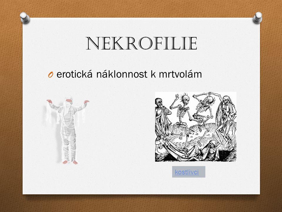 Nekrofilie erotická náklonnost k mrtvolám kostlivci