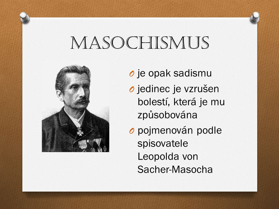 Masochismus je opak sadismu