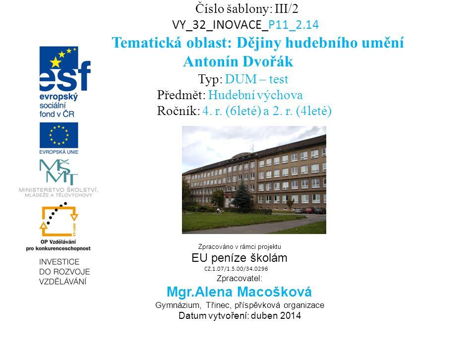 Tematická oblast: Dějiny hudebního umění Antonín Dvořák