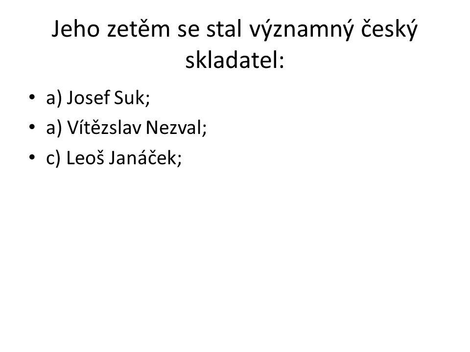 Jeho zetěm se stal významný český skladatel: