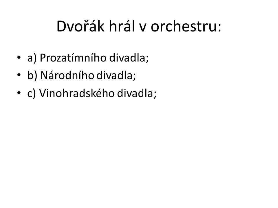 Dvořák hrál v orchestru: