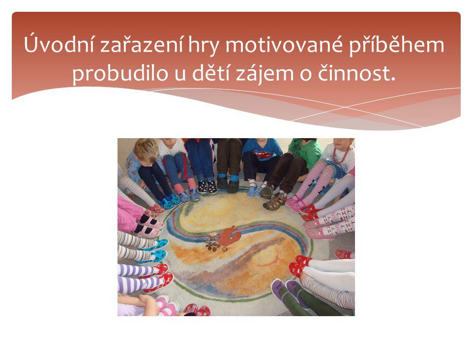 Úvodní zařazení hry motivované příběhem probudilo u dětí zájem o činnost.